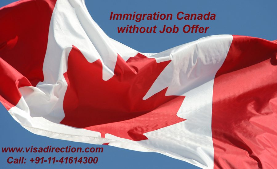 How to Immigrate to Canada without job Offer?