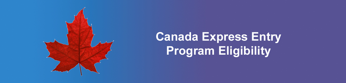 Canada Express Entry Program Eligibility